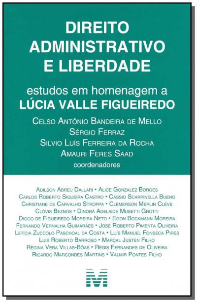 DIREITO ADMINISTRATIVO E LIBERDADE - 1 ED./2014