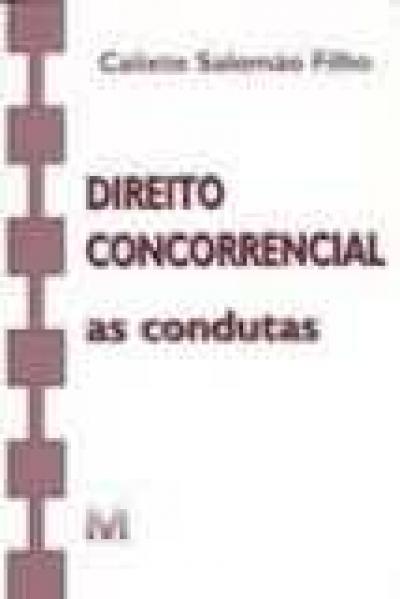 DIREITO CONCORRENCIAL - AS CONDUTAS
