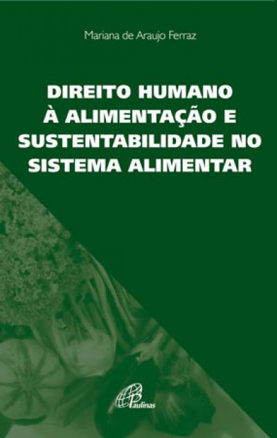 DIREITO HUMANO A ALIMENTACAO E SUSTENTABILIDADE NO SISTEMA ALIMENTAR