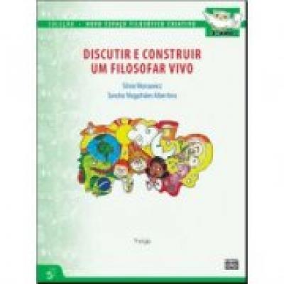 DISCUTIR E CONSTRUIR UM FILOSOFAR VIVO - 3º ANO