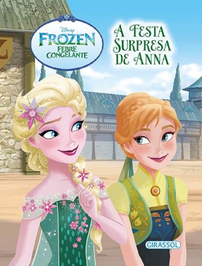 DISNEY - FLOCO DE NEVE - A FESTA SURPRESA DE ANNA