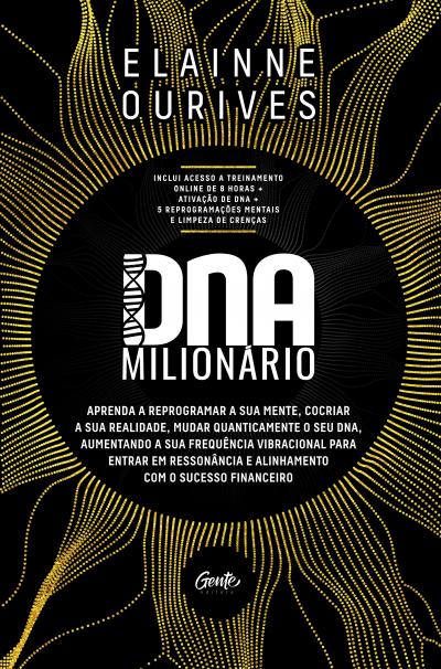 DNA MILIONÁRIO - APRENDA A REPROGRAMAR A SUA MENTE COCRIAR A SUA REALIDADE MUDAR QUANTICAMENTE O SEU DNA AUMENTANDO A SU