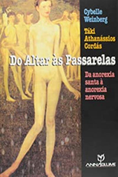 DO ALTAR AS PASSARELAS - DA ANOREXIA SANTA A ANOREXIA NERVOSA - 1