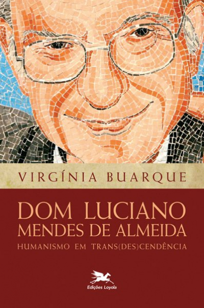 DOM LUCIANO MENDES DE ALMEIDA - HUMANISMO EM TRANSDESCENDÊNCIA