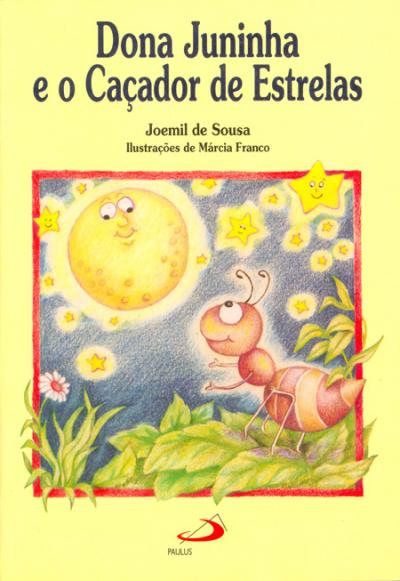 DONA JUNINHA E O CACADOR DE ESTRELAS - COL. RODA-GIGANTE - 2