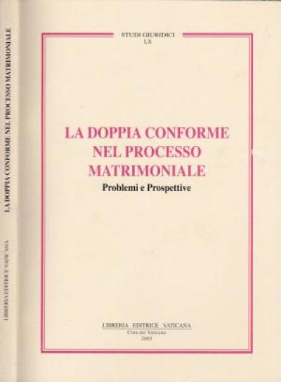DOPPIA CONFORME NEL PROCESSO MATRIMONIALE, LA - 1ª
