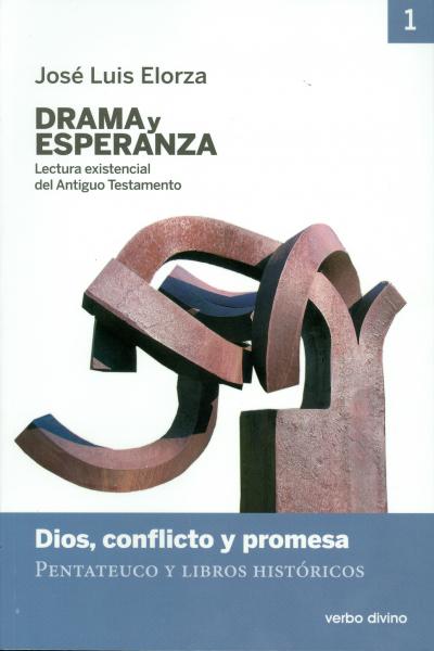 DRAMA Y ESPERANZA - LECTURA EXISTENCIAL DEL ANTIGUO TESTAMENTO - VOLUME 01