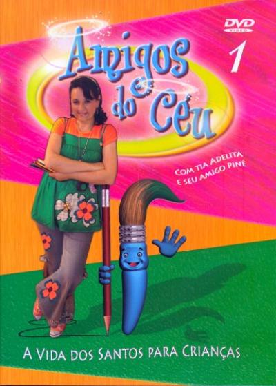 DVD AMIGOS DO CEU 1 - VIDA DOS SANTOS PARA AS CRIANCAS