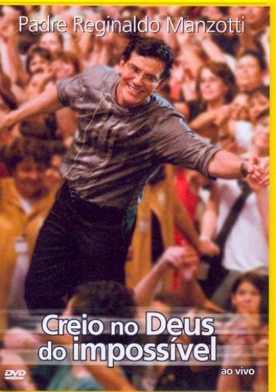 DVD CREIO NO DEUS DO IMPOSSIVEL