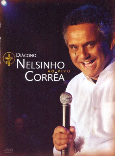 DVD DIACONO NELSINHO CORREA AO VIVO