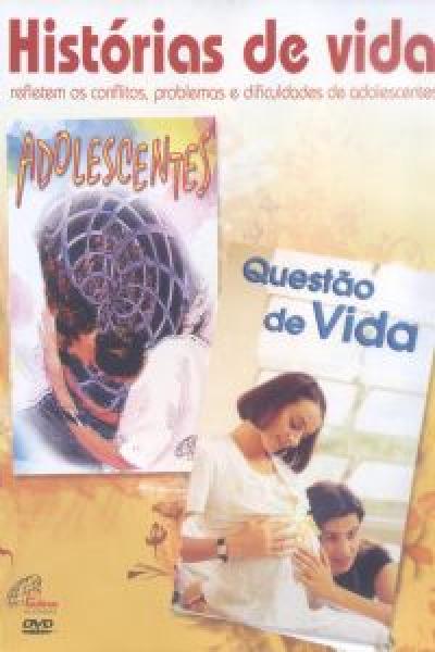 DVD HISTORIAS DE VIDA REFLETEM OS CONFLITOS, PROBLEMAS E DIFICULDADES DE AD