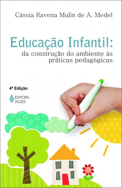 EDUCAÇÃO INFANTIL: DA CONSTRUÇÃO DO AMBIENTE ÀS PRÁTICAS PEDAGÓGICAS