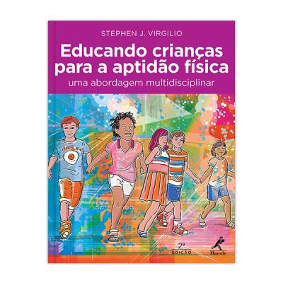 EDUCANDO CRIANÇAS PARA A APTIDÃO FÍSICA