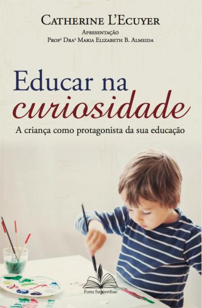 EDUCAR NA CURIOSIDADE