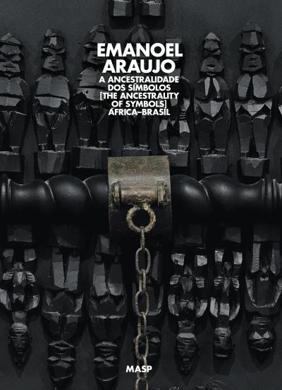 EMANOEL ARAÚJO, A ANCESTRALIDADE DOS SÍMBOLOS: ÁFRICA-BRASIL