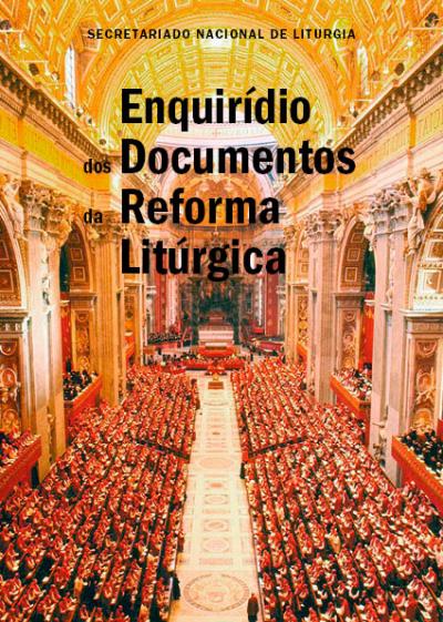 ENQUIRÍDIO DOS DOCUMENTOS DA REFORMA LITÚRGICA