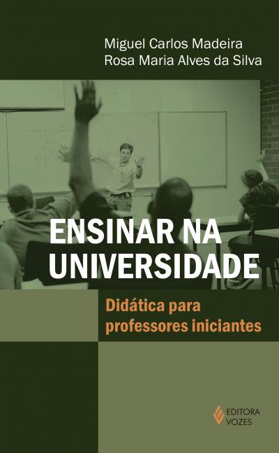 ENSINAR NA UNIVERSIDADE - DIDÁTICA PARA PROFESSORES INICIANTES