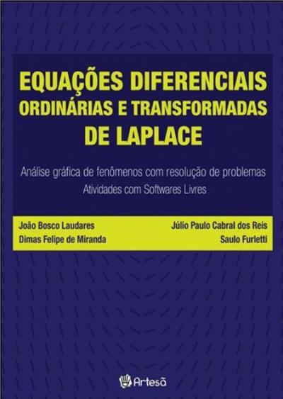 EQUAÇÕES DIFERENCIAIS ORDINÁRIAS E TRANSFORMADAS DE LAPLACE - ANÁLISE GRÁFICA DE FENÔMENOS COM RESOLUÇÃO DE PROBLEMAS