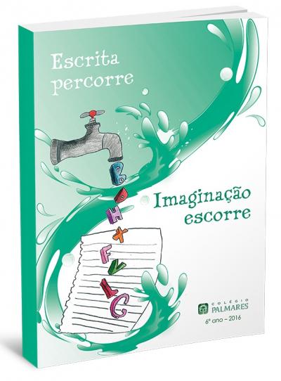 ESCRITA PERCORRE IMAGINAÇÃO ESCORRE
