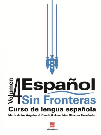 ESPAÑOL SIN FRONTERAS - CURSO DE LENGUA ESPAÑOLA VOL. 4 - REFORMULADA
