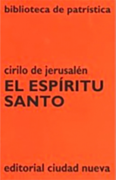 ESPIRITU SANTO. CIRILO DE JERUSALEN