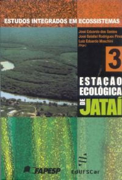 ESTUDOS INTEGRADOS EM ECOSSISTEMA - ESTACAO ECOLOGICA JATAI - VOLUME 3 - 1
