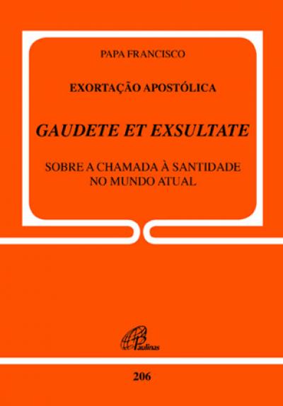 EXORTAÇÃO APOSTÓLICA GAUDETE ET EXSULTATE- DOC.206