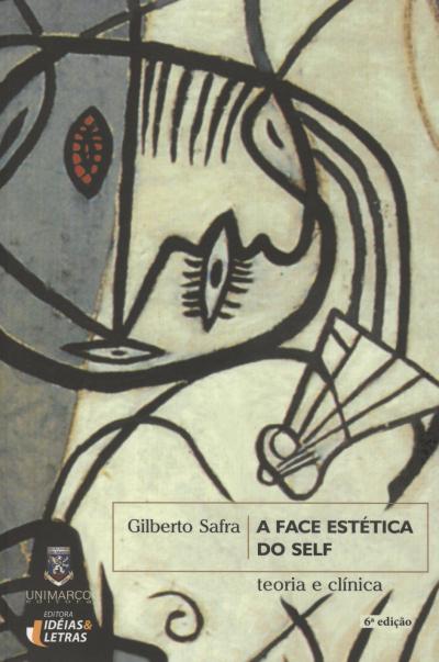 FACE ESTETICA DO SELF, A - TEORIA E CLINICA