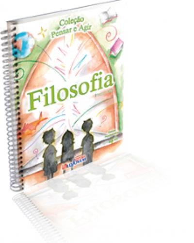 FILOSOFIA - COLECAO PENSAR E AGIR 4° ANO