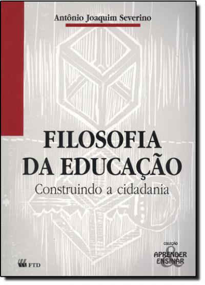 FILOSOFIA DA EDUCACAO - CONSTRUINDO A CIDADANIA