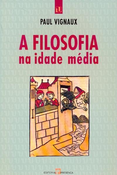FILOSOFIA NA IDADE MEDIA, A