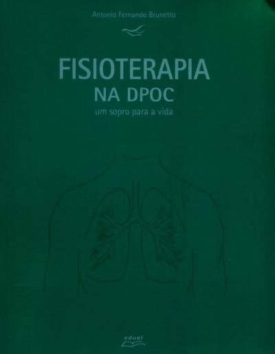 FISIOTERAPIA NA DPOC - UM SOPRO PARA A VIDA
