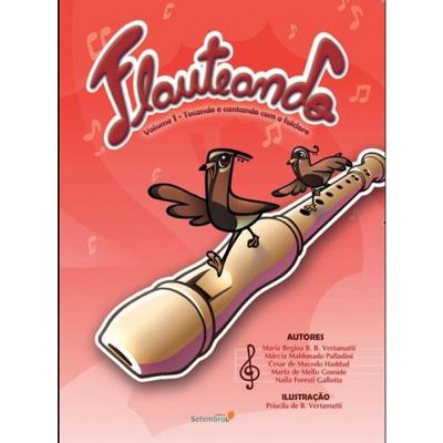 FLAUTEANDO - VOLUME 1 - TOCANDO E CANTANDO COM O FOLCLORE