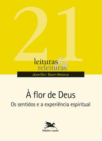 FLOR DE DEUS, À - LEITURAS E RELEITURAS
