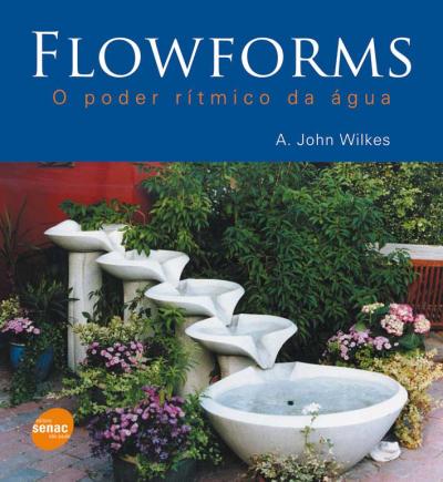 FLOWFORMS - O PODER RITMICO DA AGUA - 1