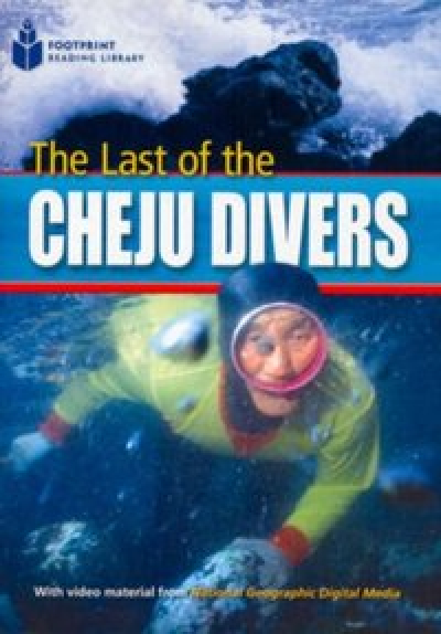 FOOTPRINT READING LIBRARY - LEVEL 2 1000 A2 - LAST OF CHEJU DIVERS