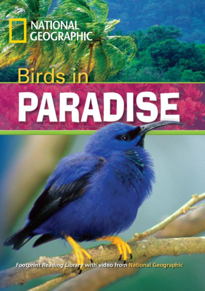 FOOTPRINT READING LIBRARY - LEVEL 3 1300 B1 - BIRDS IN PARADISE