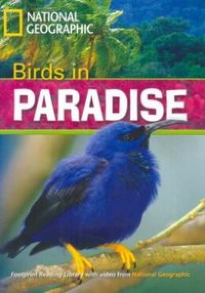 FOOTPRINT READING LIBRARY - LEVEL 3 1300 B1 - BIRDS IN PARADISE