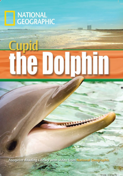 FOOTPRINT READING LIBRARY - LEVEL 4 1600 B1 - CUPID THE DOLPHIN