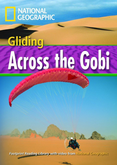 FOOTPRINT READING LIBRARY - LEVEL 4 1600 B1 - GLIDING ACROSS THE GOBI