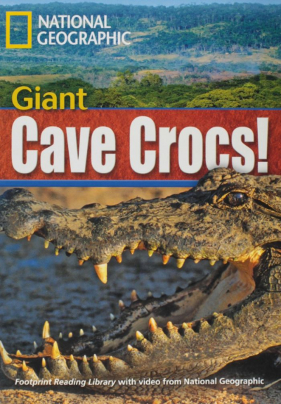 FOOTPRINT READING LIBRARY - LEVEL 5 1900 B2 - GIANT CAVE CROCS!
