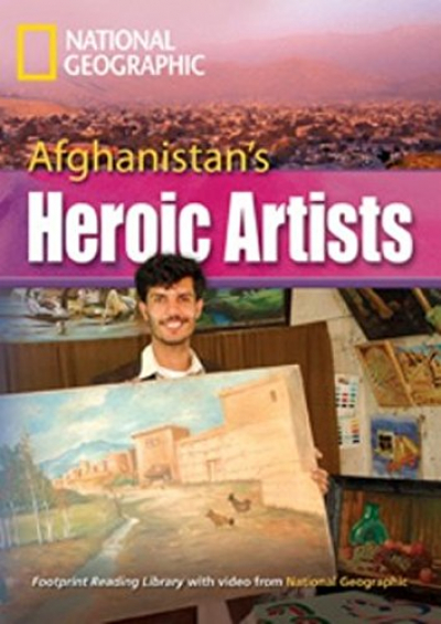 FOOTPRINT READING LIBRARY - LEVEL 8 3000 C1 - AFGHANISTAN´S HEROIC ARTISTS