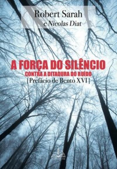 FORÇA DO SILÊNCIO, A - CONTRA A DITADURA DO RUÍDO