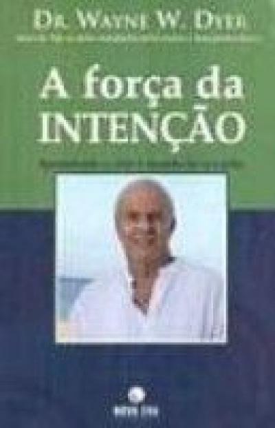 FORCA DA INTENCAO, A