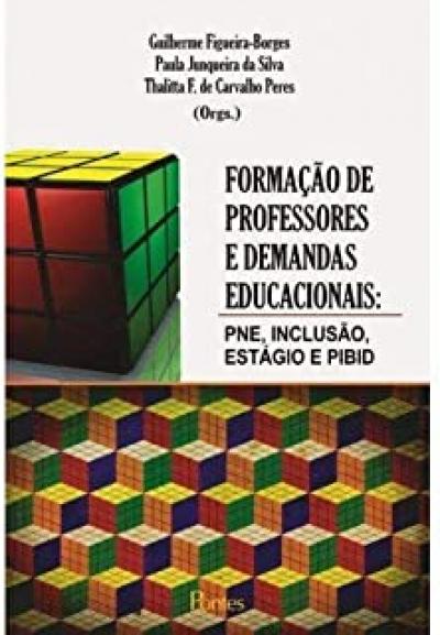 FORMACAO DE PROFESSORES E DEMANDAS EDUCACIONAIS - PNE INCLUSAO ESTGAIO E PIBID