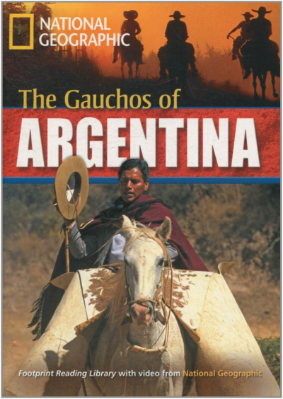 GAUCHOS OF ARGENTINA, THE  - WITH MULTI-ROM - AMERICAN ENGLISH - LEVEL 6 - 2200 B2