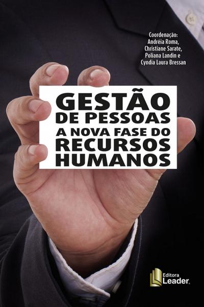 GESTÃO DE PESSOAS - A NOVA FASE DO RECURSOS HUMANOS