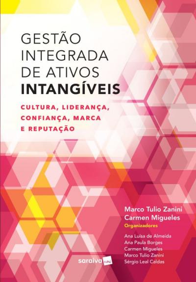 GESTAO INTEGRADA DE ATIVOS INTANGIVEIS - CULTURA LIDERANCA CONFIANCA MARCA E REPUTACAO