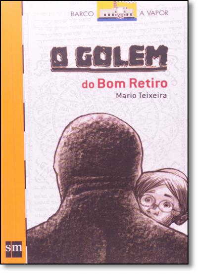 GOLEM DO BOM RETIRO, O - COL. BARCO A VAPOR - 1