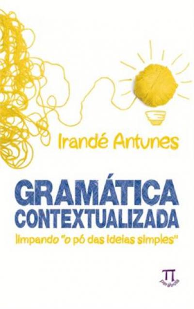 GRAMATICA CONTEXTUALIZADA LIMPANDO O PO DAS IDEIAS SIMPLES - 1